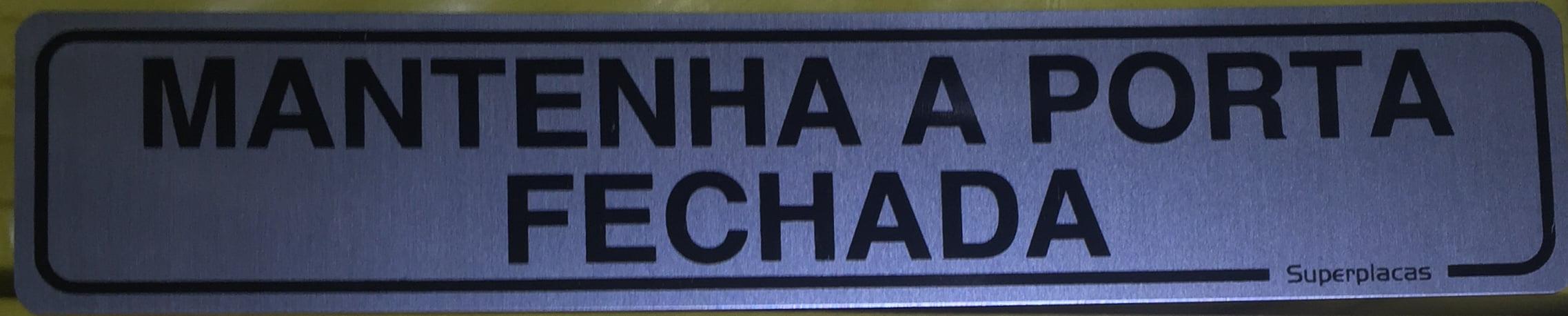 Placa Sinalização Mantenha Porta Fechada - Escritório - Alumínio - 5x25cm