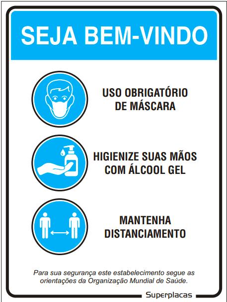 Placa COVID  - Seja Bem Vindo  -  Uso Obrigatório Máscara  - Mantenha Distanciamento - Higienize Suas Mãos Com Álcool Gel