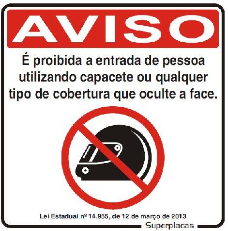 Placas Proibido Entrada Utilizando Capacete - Alumínio